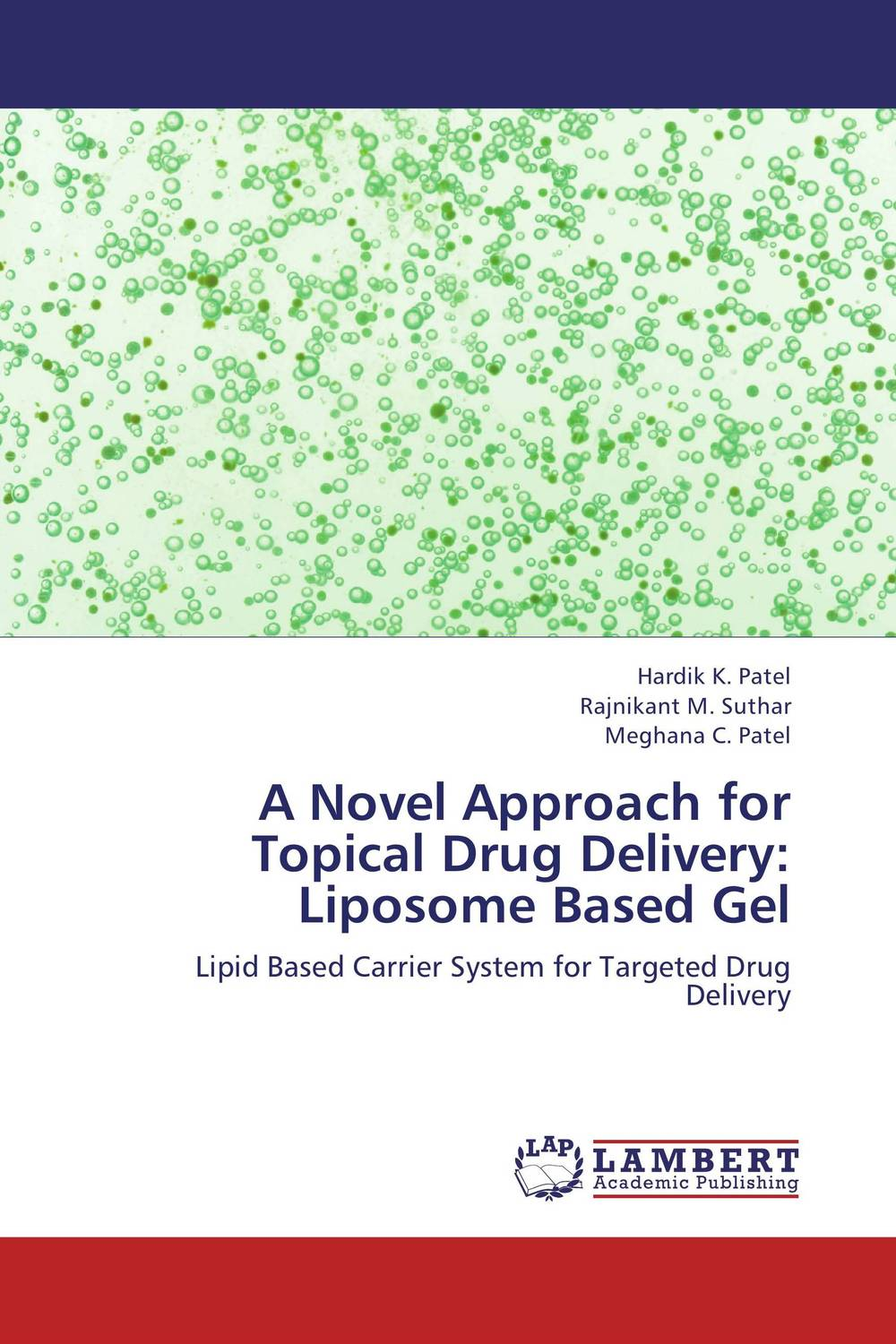 A Novel Approach for Topical Drug Delivery: Liposome Based Gel shubhini saraf a k srivastava and gyanendra singh niosome based delivery of an antitubercular drug