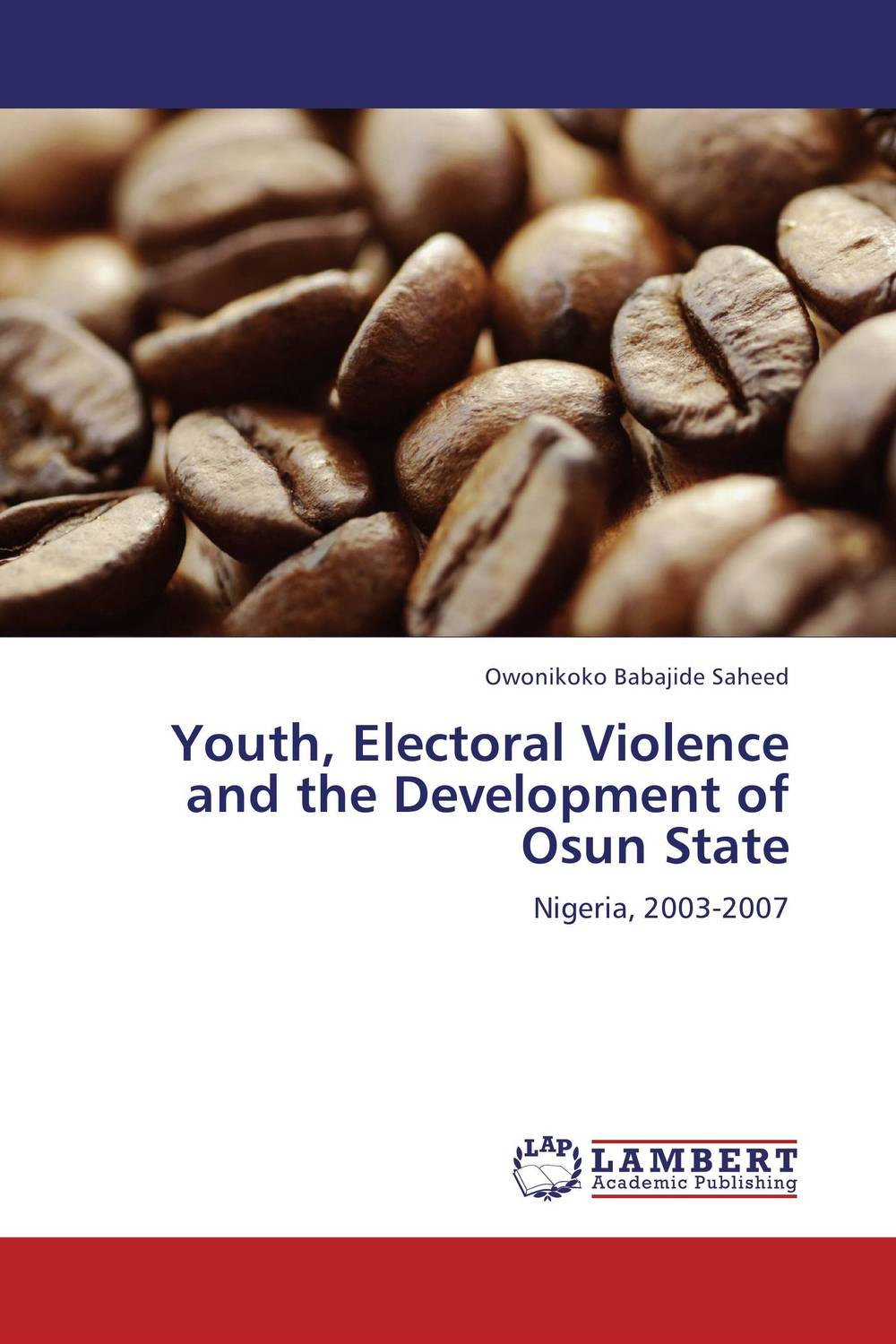 Youth, Electoral Violence and the Development of Osun State nation gender and cultures of violence