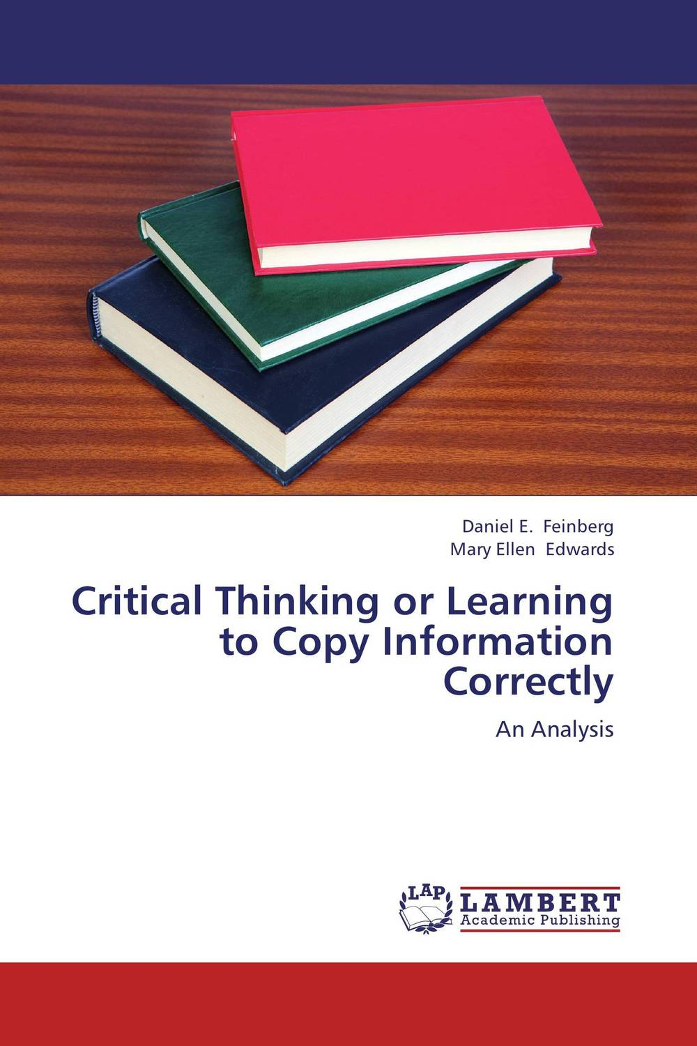 Critical Thinking or Learning to Copy Information Correctly