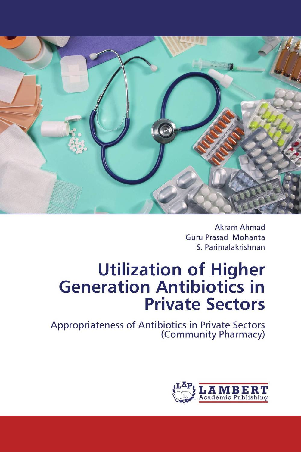 Utilization of Higher Generation Antibiotics in Private Sectors a concise textbook of community pharmacy
