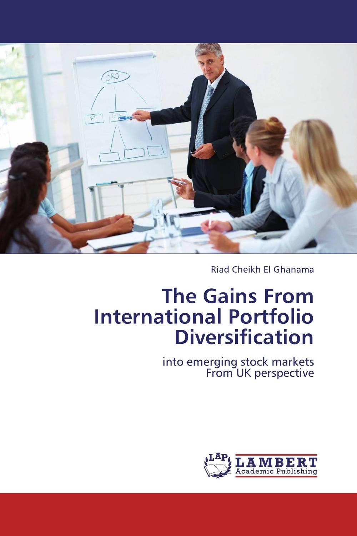 The Gains From International Portfolio Diversification r johnson stafford equity markets and portfolio analysis