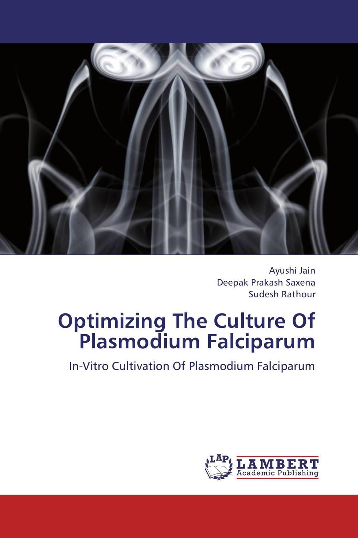 Optimizing The Culture Of Plasmodium Falciparum blood parasites
