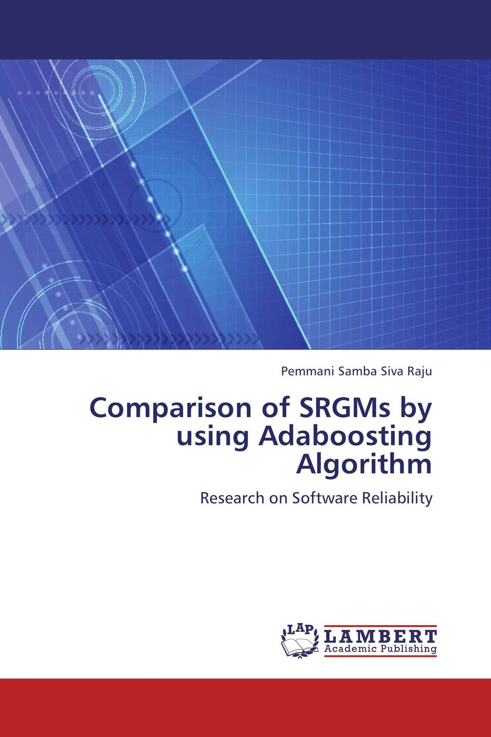 Comparison of SRGMs by using Adaboosting Algorithm software effort estimation using artificial neural networks