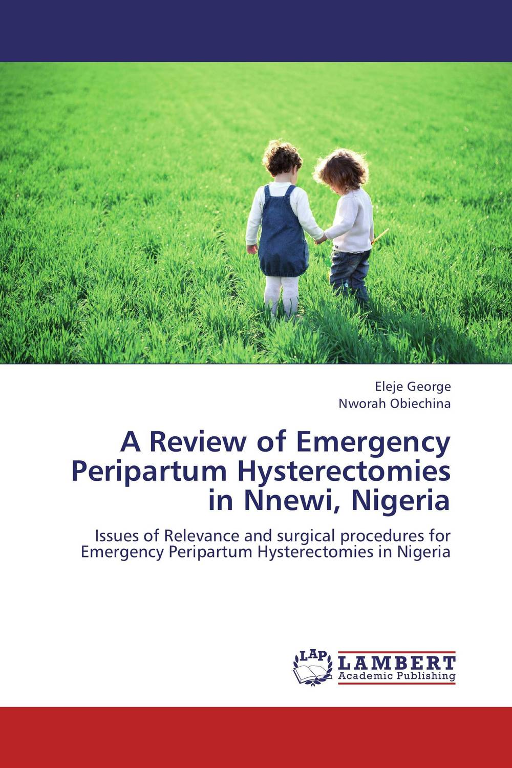A Review of Emergency Peripartum Hysterectomies in Nnewi, Nigeria