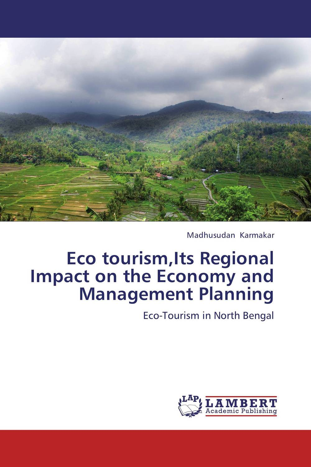 Eco tourism,Its Regional Impact on the Economy and Management Planning planning the family in india