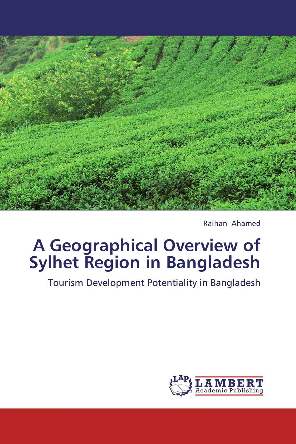 A Geographical Overview of Sylhet Region in Bangladesh amitabh baruah a brief overview of small tea cultivation