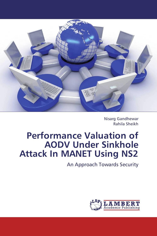 Performance Valuation of AODV Under Sinkhole Attack In MANET Using NS2 nathalia brodskaya manet