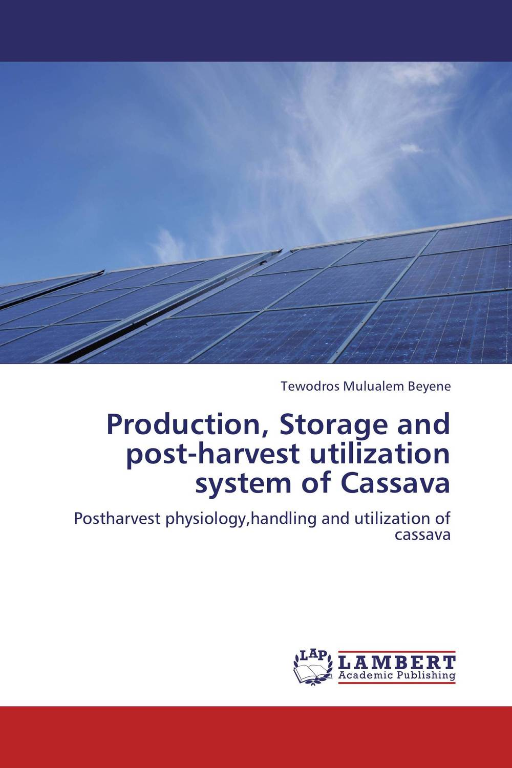 Production, Storage and post-harvest utilization system of Cassava cold storage accessibility and agricultural production by smallholders