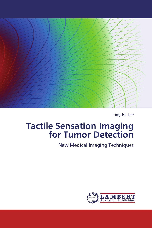 Tactile Sensation Imaging for Tumor Detection tactile sensation imaging for tumor detection