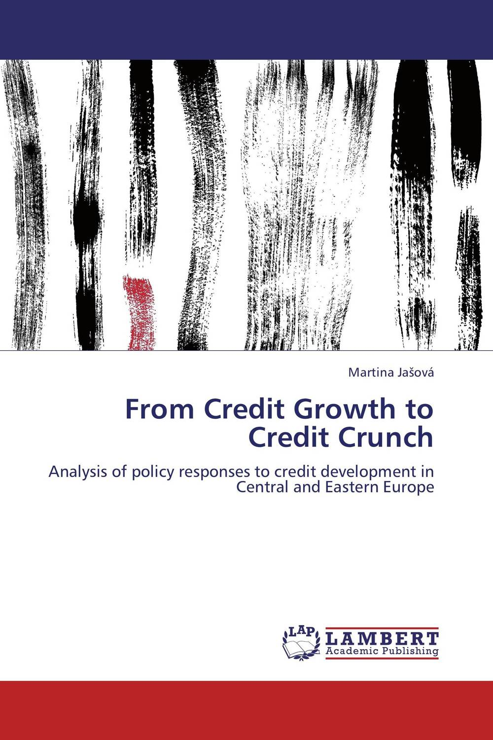 From Credit Growth to Credit Crunch the credibility of credit ratings