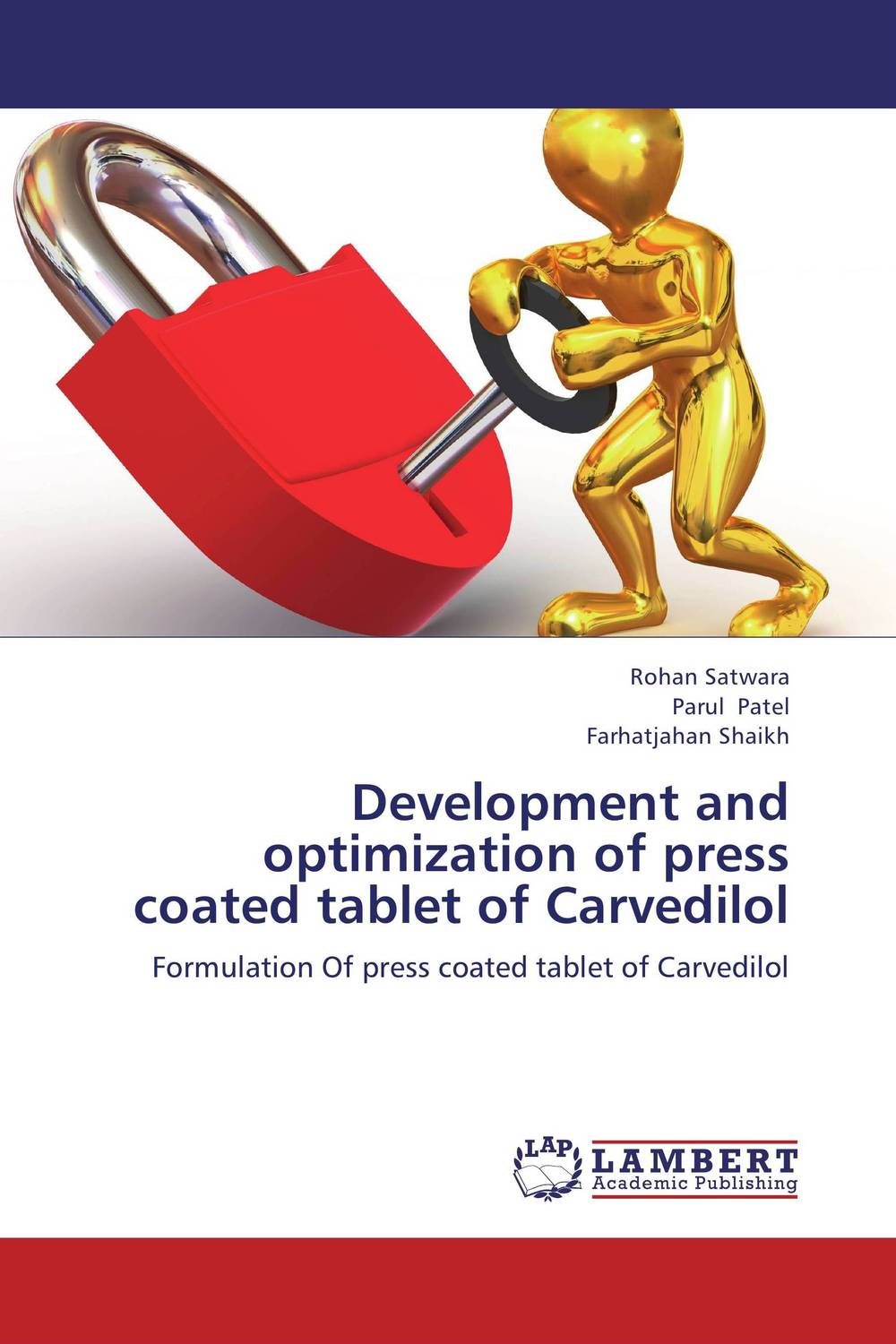 Development and optimization of press coated tablet of Carvedilol atamjit singh pal paramjit kaur khinda and amarjit singh gill local drug delivery from concept to clinical applications
