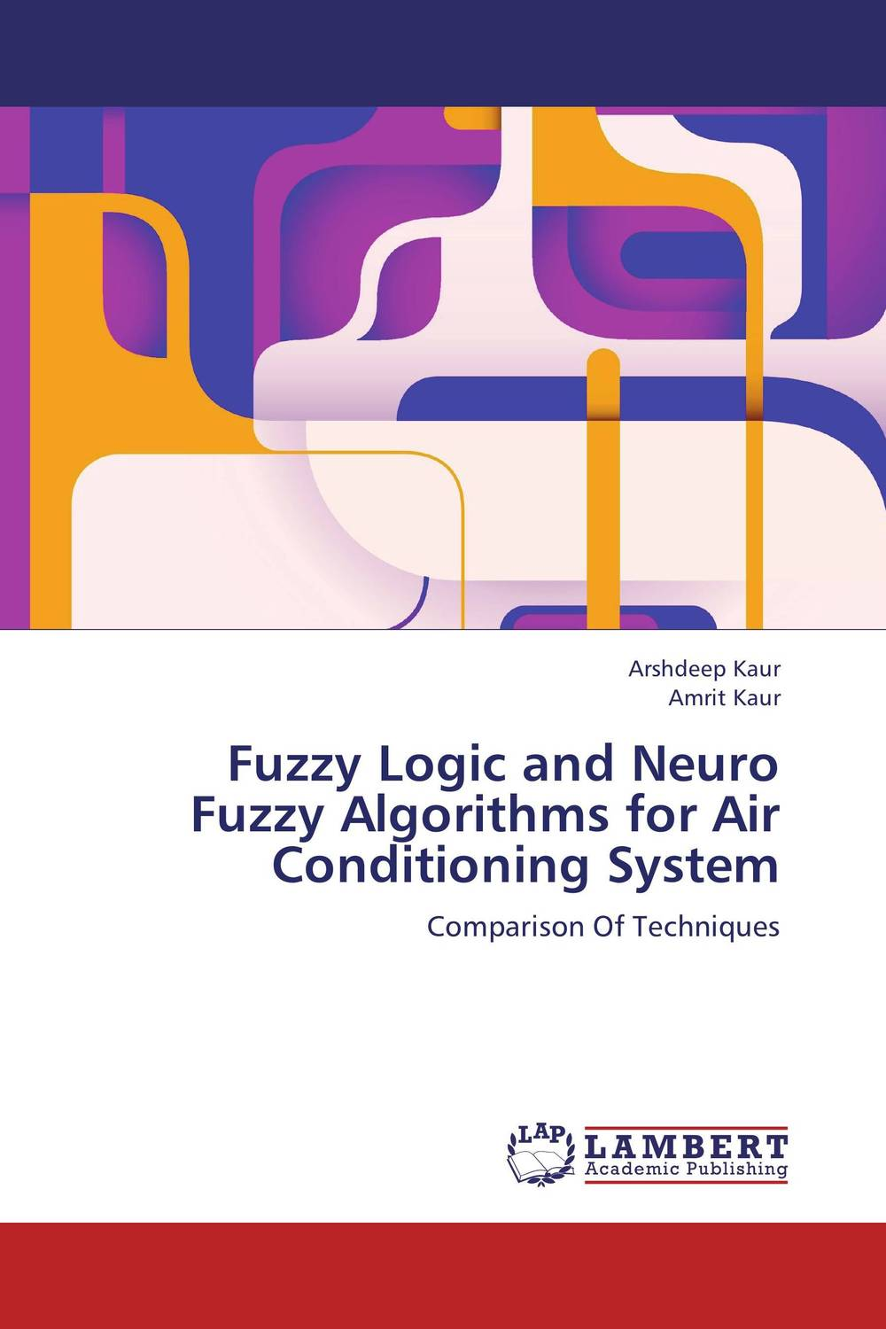 Fuzzy Logic and Neuro Fuzzy Algorithms for Air Conditioning System aygun nusrat alasgarova financial risk forecasting using neuro fuzzy approach