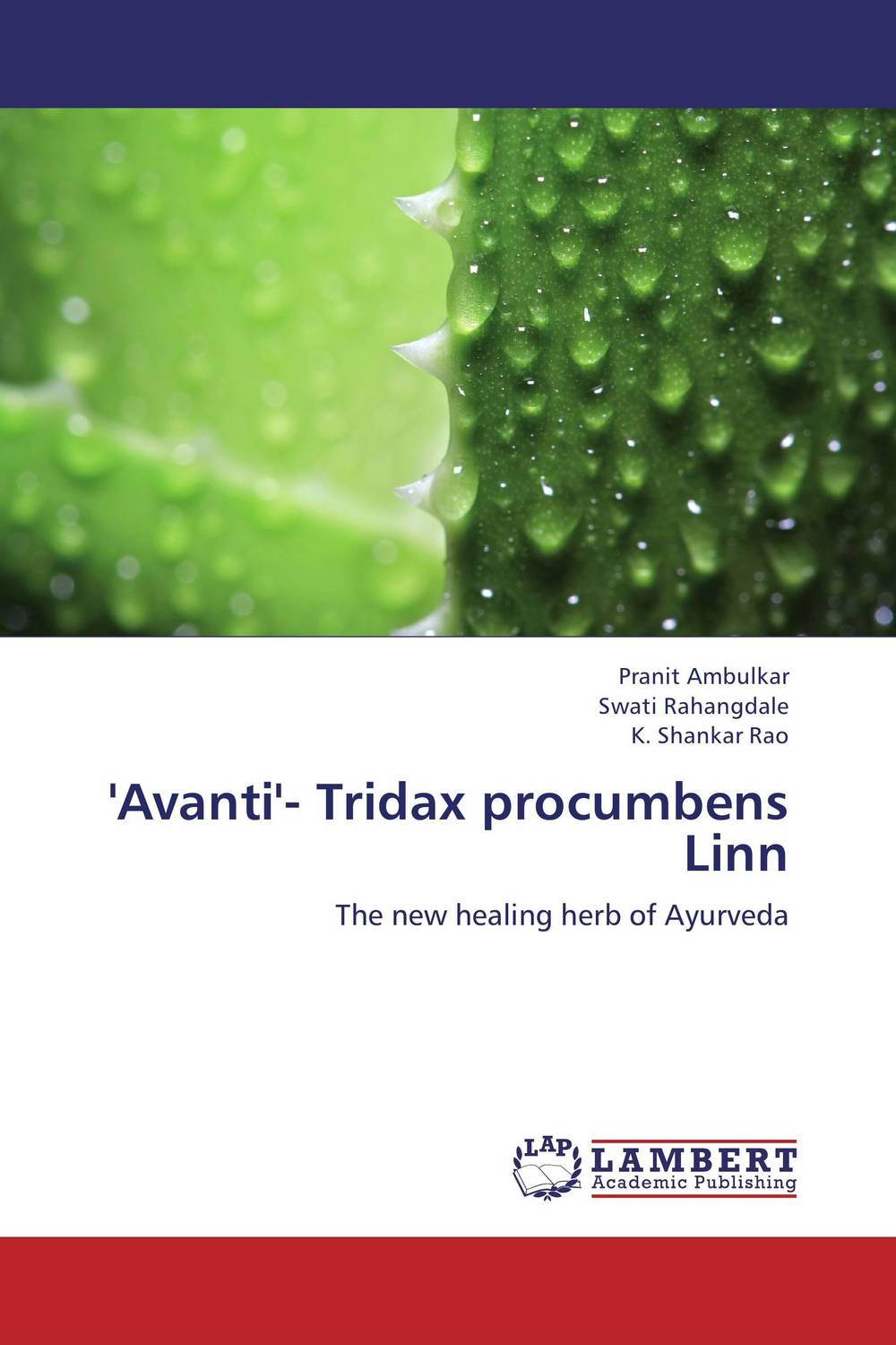 'Avanti'- Tridax procumbens Linn atamjit singh pal paramjit kaur khinda and amarjit singh gill local drug delivery from concept to clinical applications