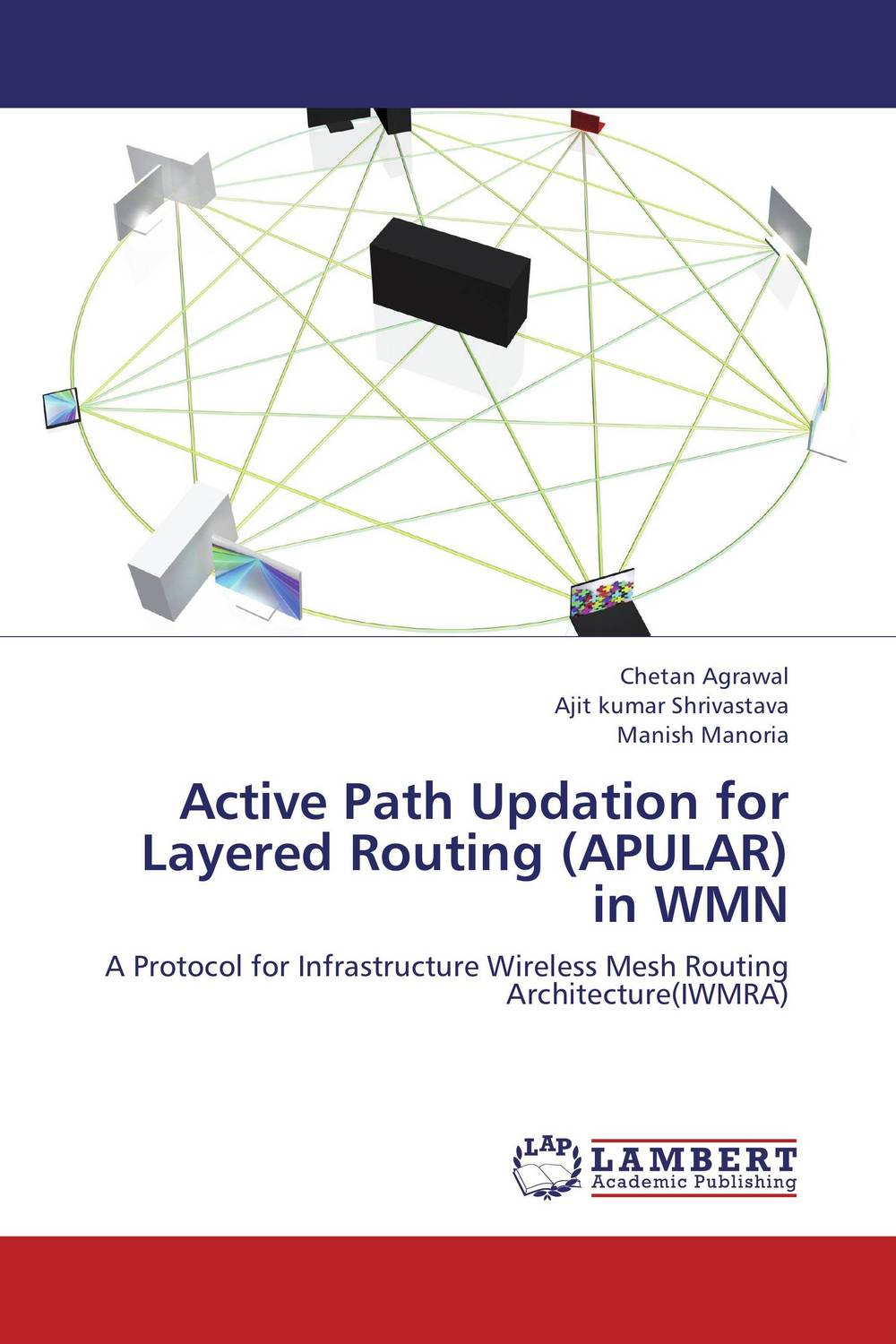 Active Path Updation for Layered Routing (APULAR) in WMN active path updation for layered routing apular in wmn