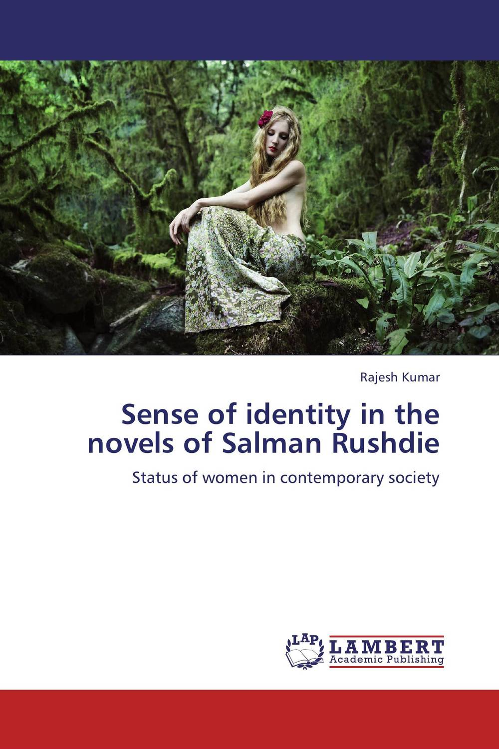 Sense of identity in the novels of Salman Rushdie rushdie salman haroun and luka