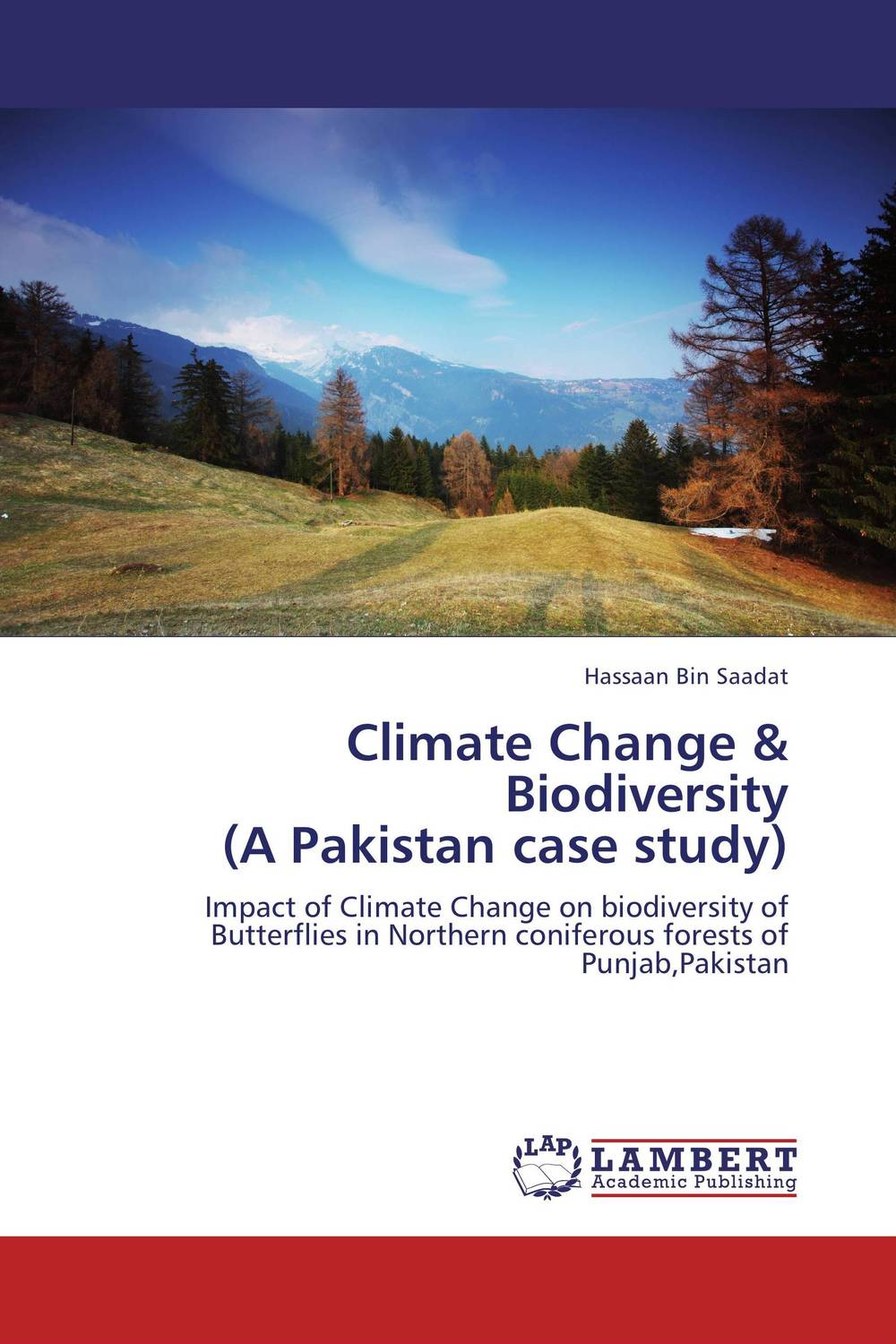Climate Change & Biodiversity  (A Pakistan case study) a critical analysis of legal framework on climate change