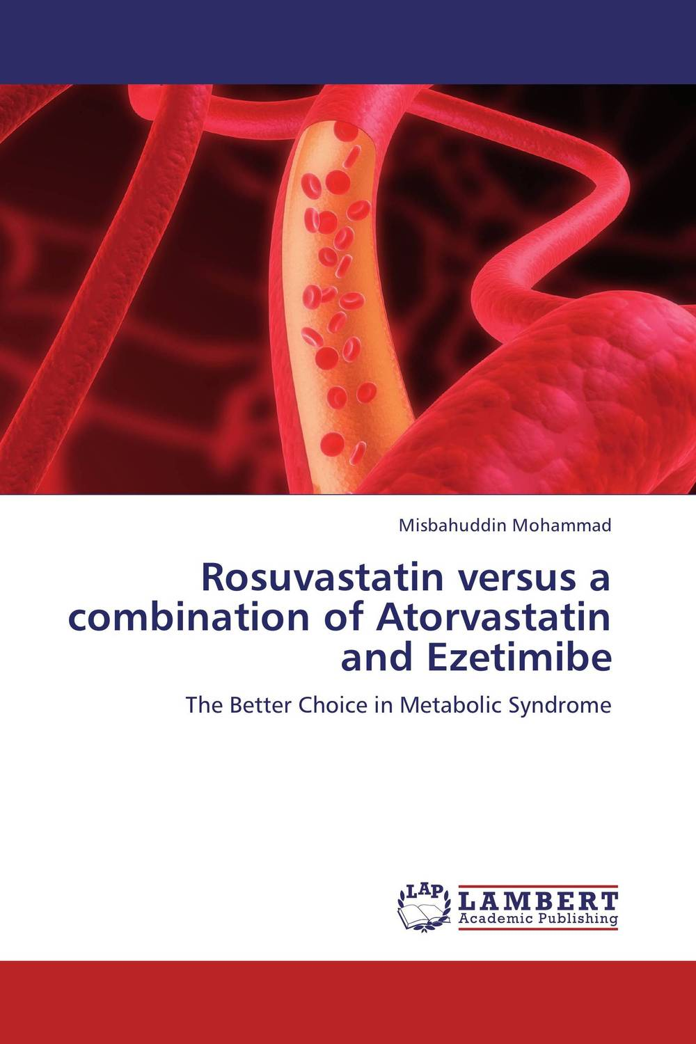 Rosuvastatin versus a combination of Atorvastatin and Ezetimibe rosuvastatin versus a combination of atorvastatin and ezetimibe