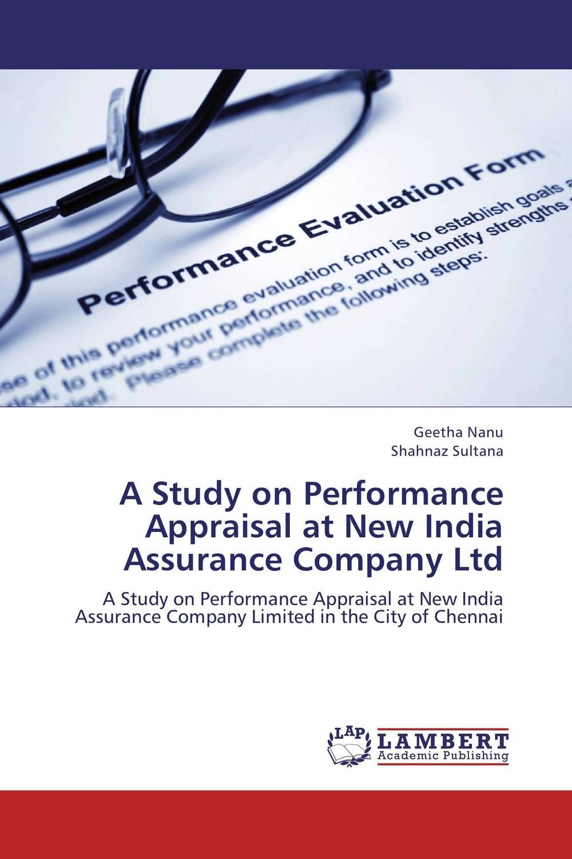 A Study on Performance Appraisal at New India Assurance Company Ltd teleport company ltd