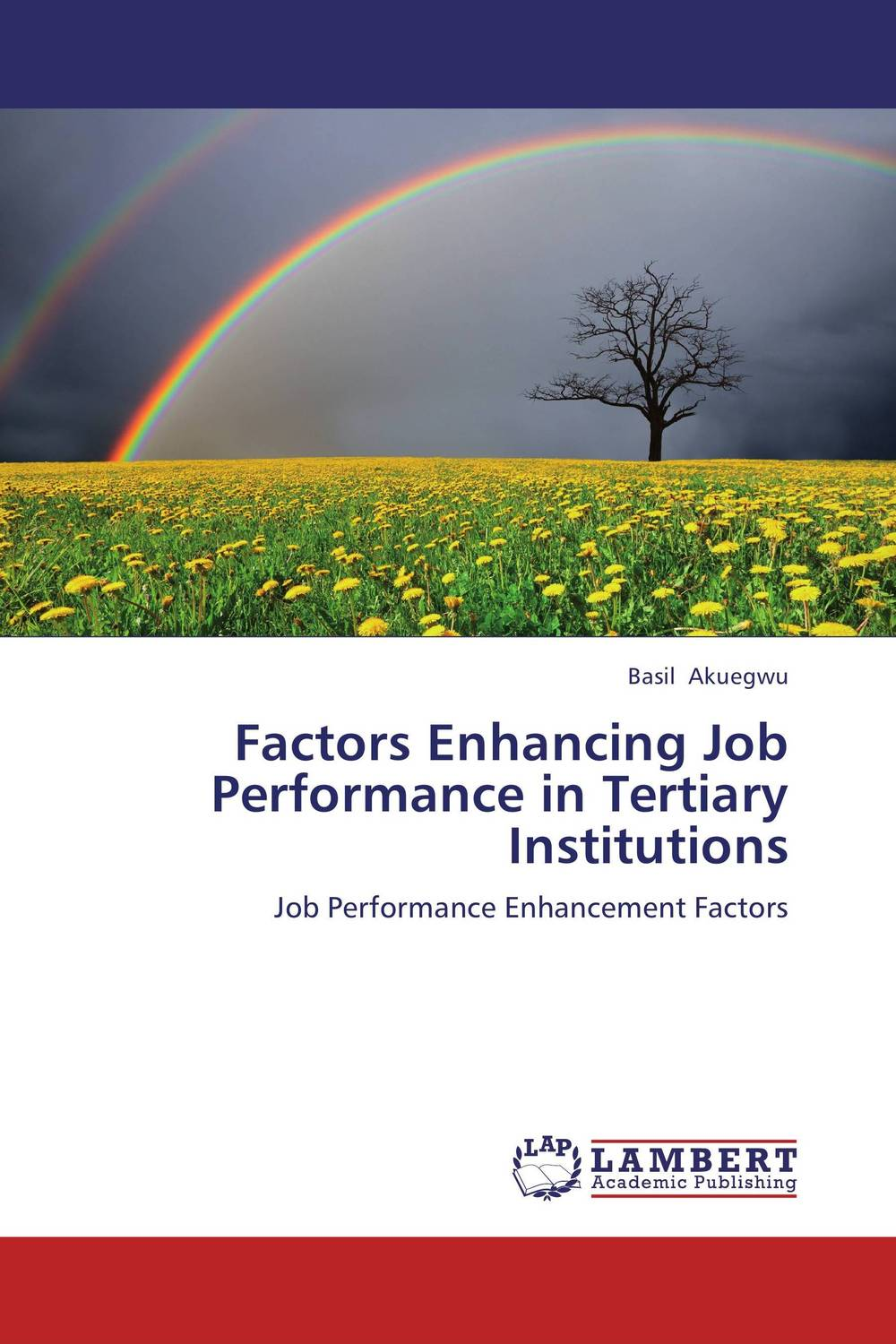 Factors Enhancing Job Performance in Tertiary Institutions  fritz ilongo workplace bullying as psychological violence in tertiary institutions