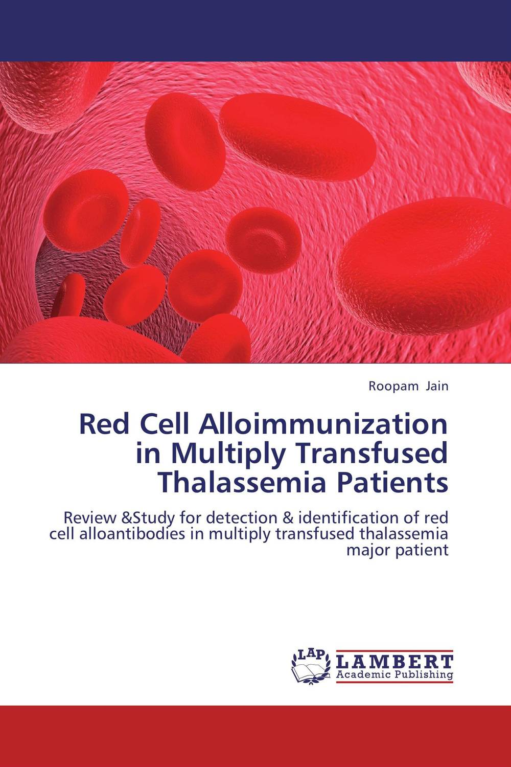 Red Cell Alloimmunization in Multiply Transfused Thalassemia Patients peter lockhart b oral medicine and medically complex patients