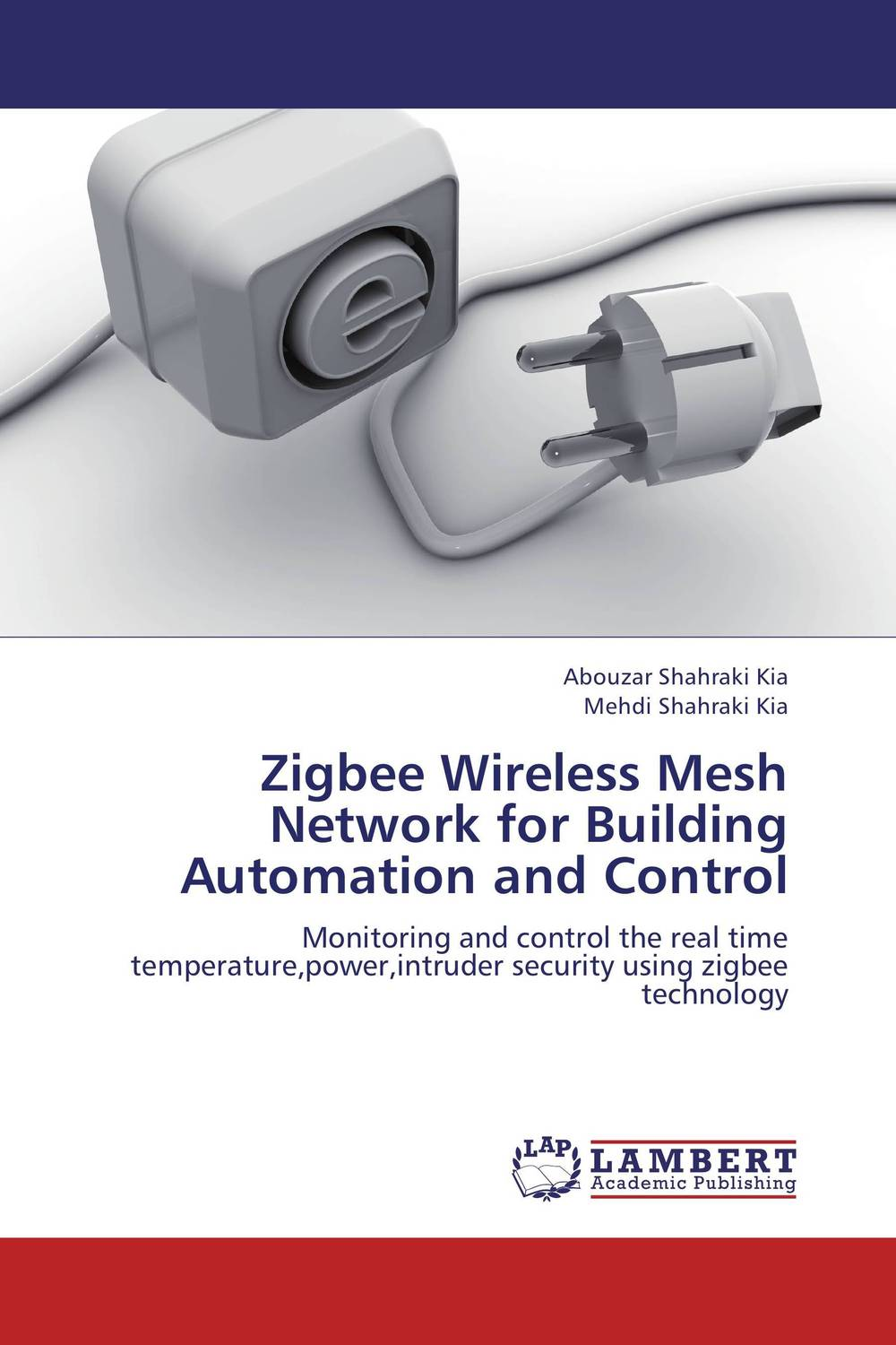 Zigbee Wireless Mesh Network for Building Automation and Control  abhinav singh and pankaj kumar patel analysis of beacon enabled ieee zigbee wireless network in wpan