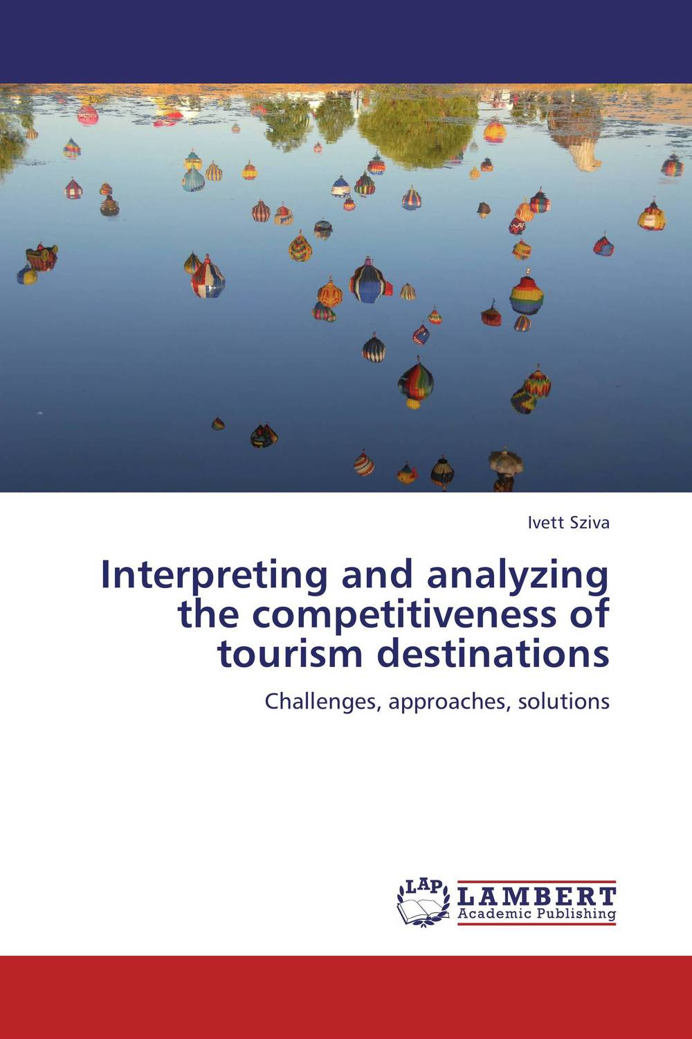 Interpreting and analyzing the competitiveness of tourism destinations