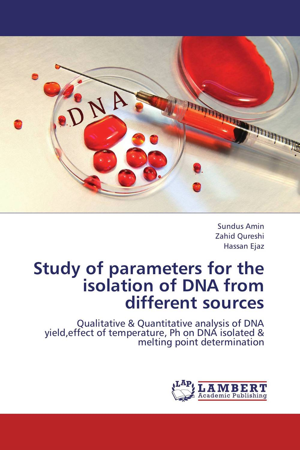 Study of parameters for the isolation of DNA from different sources solitons in dna and biological implications