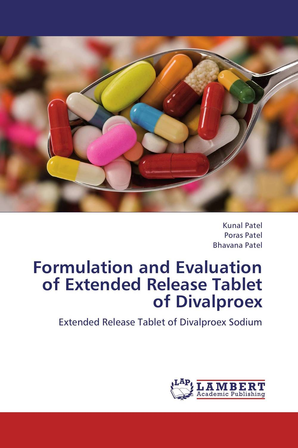 Formulation and Evaluation of Extended Release Tablet of Divalproex amita yadav kamal singh rathore and geeta m patel formulation evaluation and optimization of mouth dissolving tablets