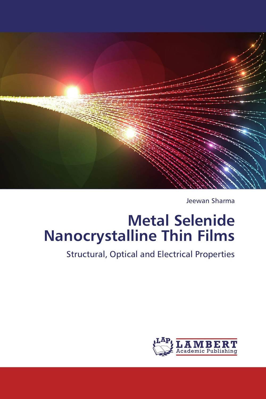 Metal Selenide Nanocrystalline Thin Films rajendra c pawar and pramod s patil zinc oxide nanocrystalline thin films dye sensitized solar cells