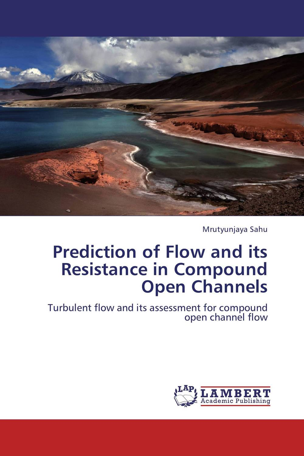 Prediction of Flow and its Resistance in Compound Open Channels prediction of flow and its resistance in compound open channels