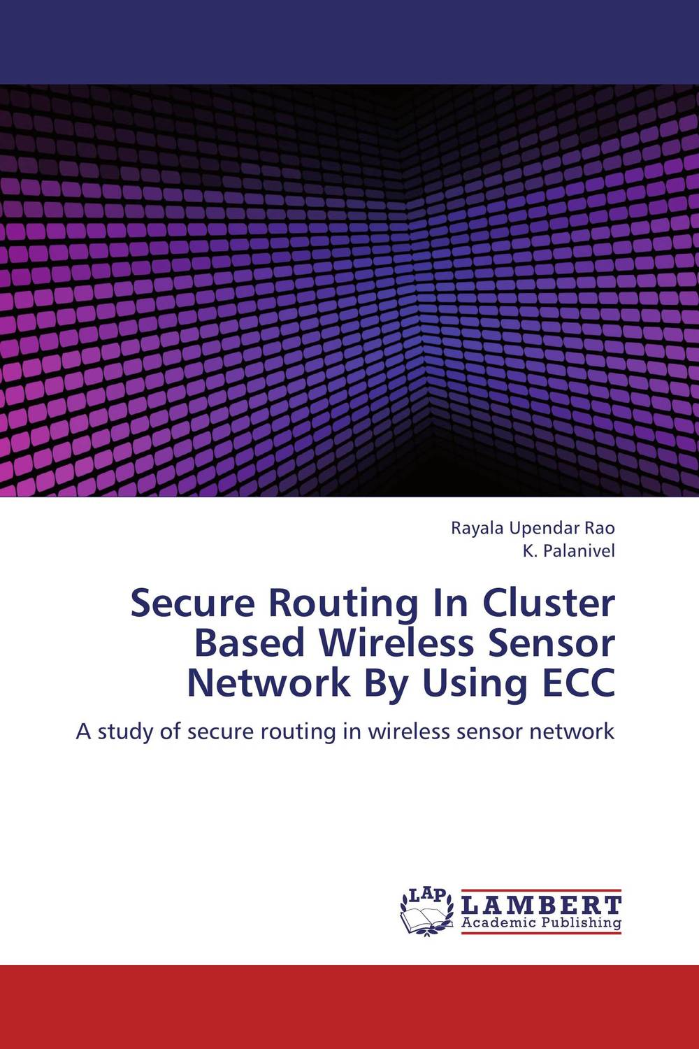 Secure Routing In Cluster Based Wireless Sensor Network By Using ECC lmp c160 replacement projector bare lamp for sony vpl cx11