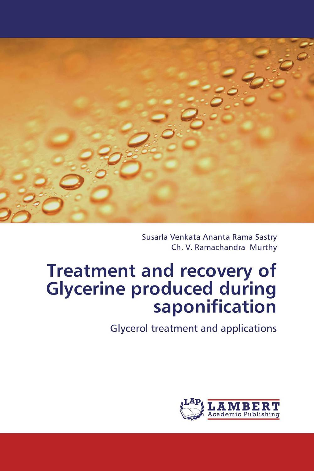 Treatment and recovery of Glycerine produced during saponification recovery of metals from sludges and wastewaters