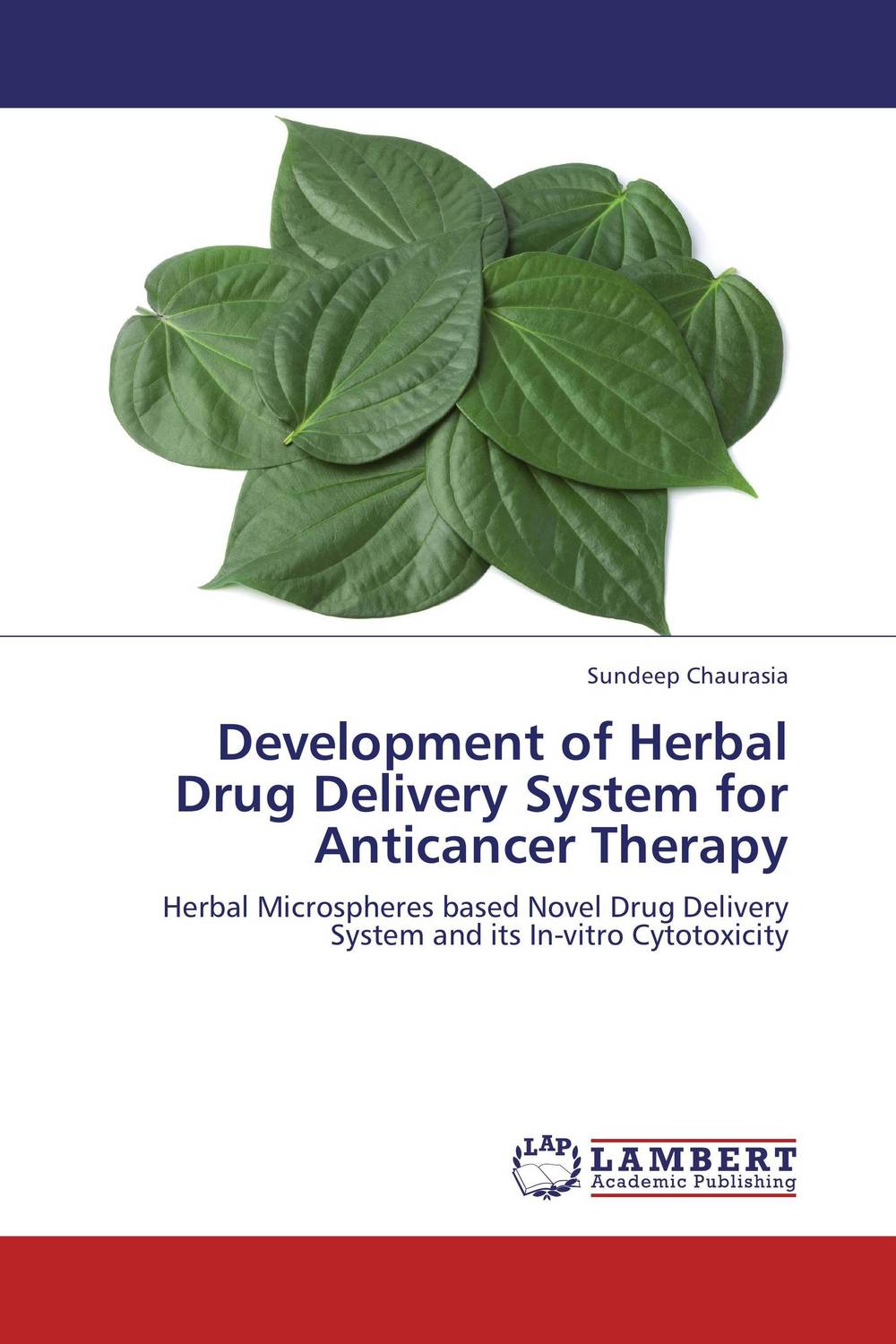 Development of Herbal Drug Delivery System for Anticancer Therapy abhishek kumar sah sunil k jain and manmohan singh jangdey a recent approaches in topical drug delivery system