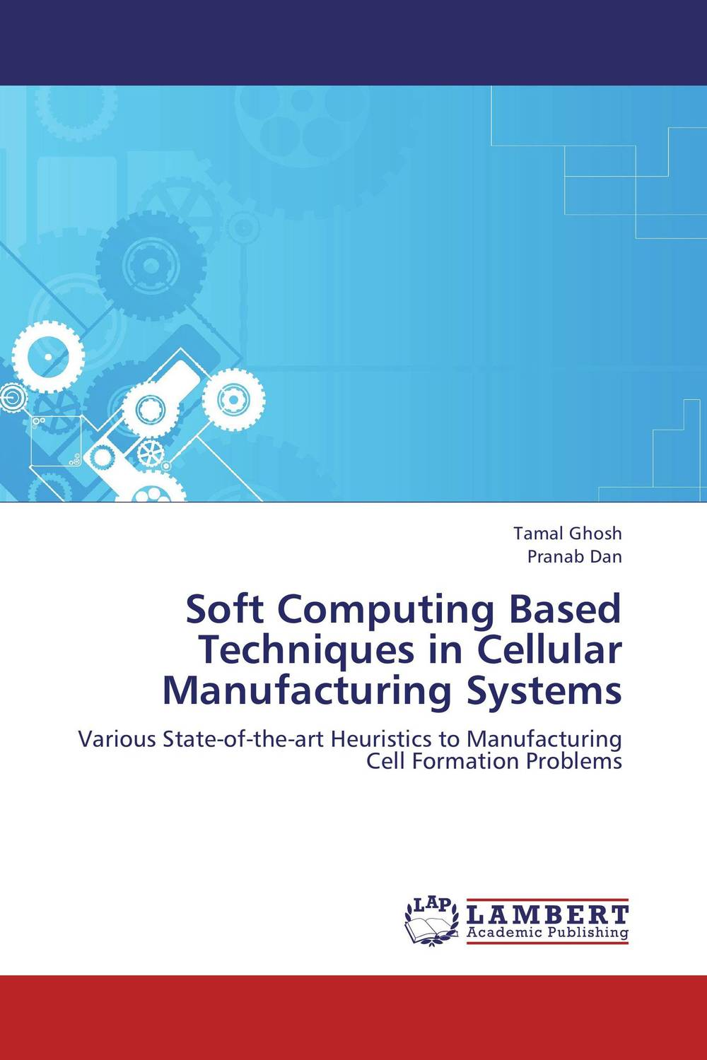 Soft Computing Based Techniques in Cellular Manufacturing Systems soft computing based techniques in cellular manufacturing systems