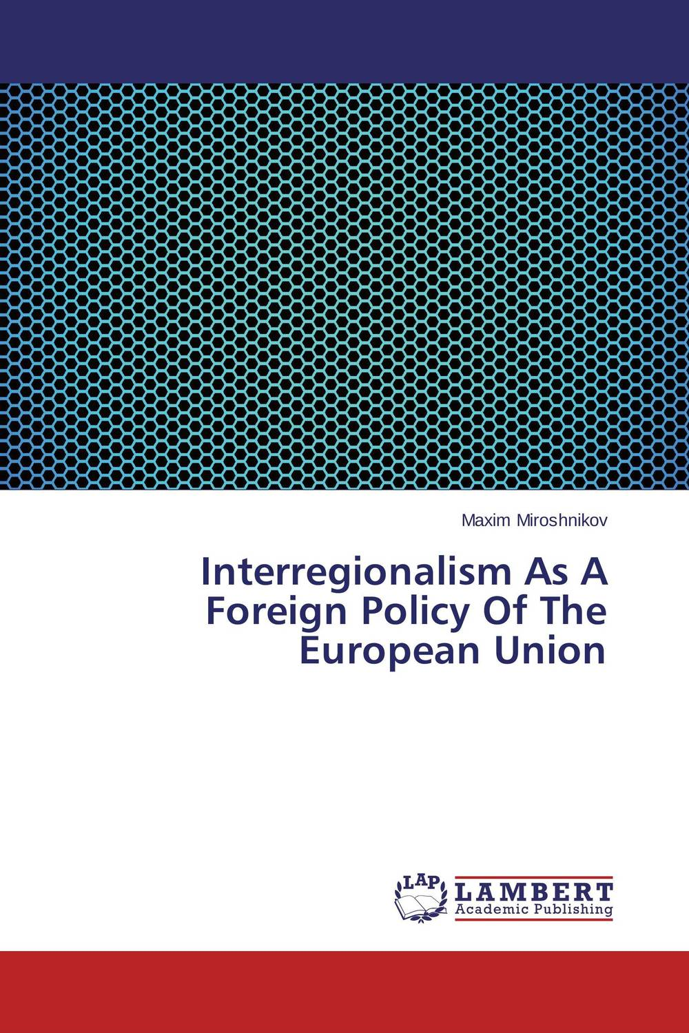 Interregionalism As A Foreign Policy Of The European Union foreign policy as a means for advancing human rights
