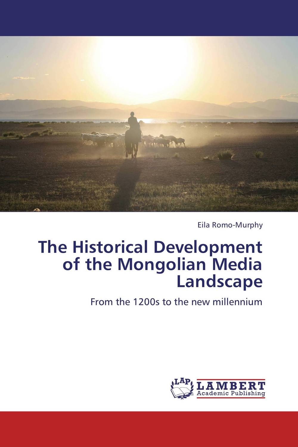 The Historical Development of the Mongolian Media Landscape j foley the theory of oral composition – history