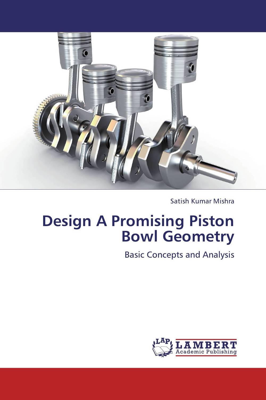 Design A Promising Piston Bowl Geometry changchai 4l68 engine parts the set of piston piston rings piston pins