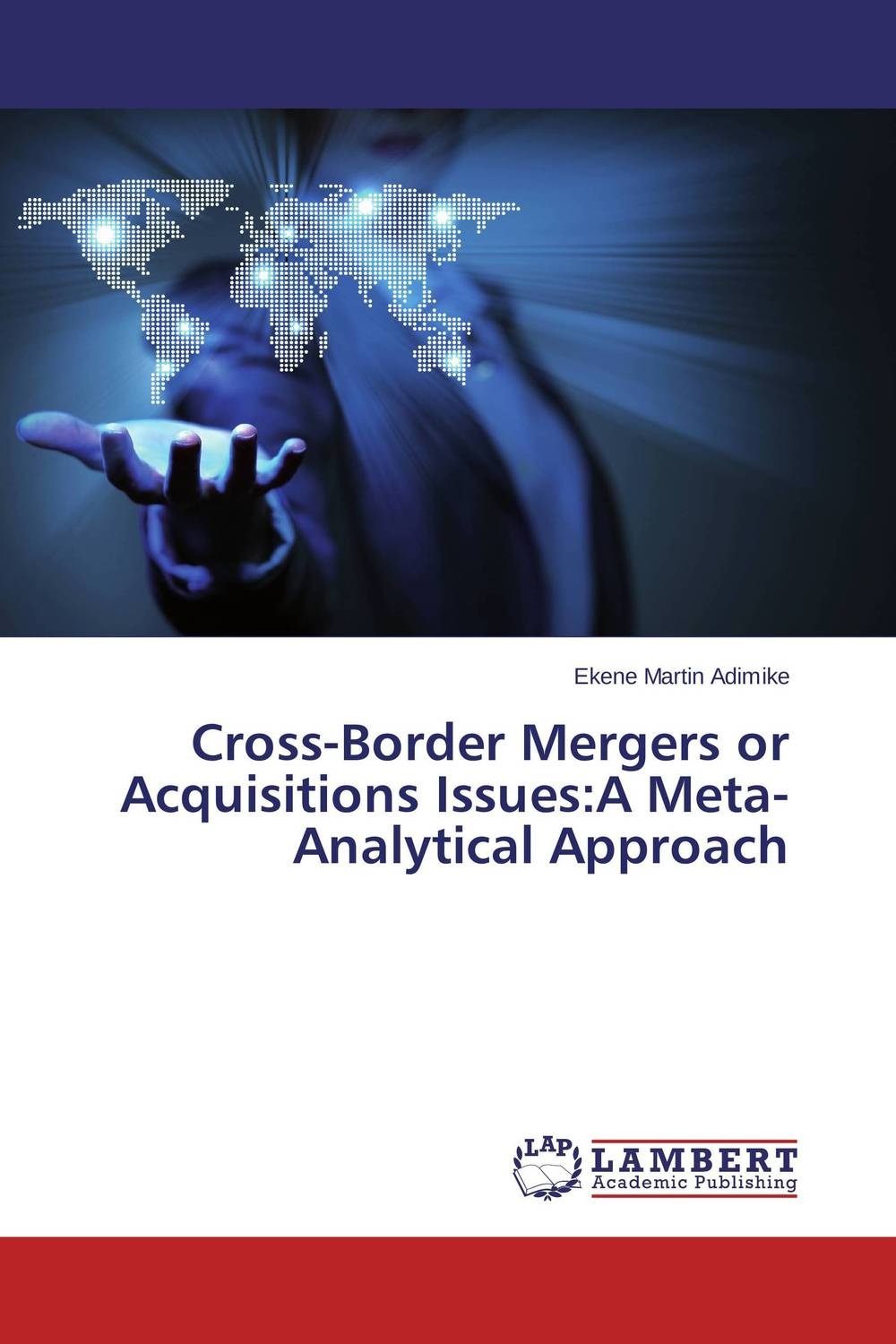 Cross-Border Mergers or Acquisitions Issues:A Meta-Analytical Approach laurens j van mourik the process of cross border entrepreneurship
