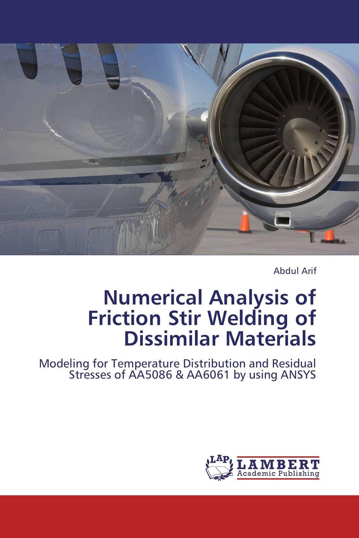 Numerical Analysis of Friction Stir Welding of Dissimilar Materials s godwin barnabas tirupathi kamatchi and g sathish pandian friction surfacing and electroplating