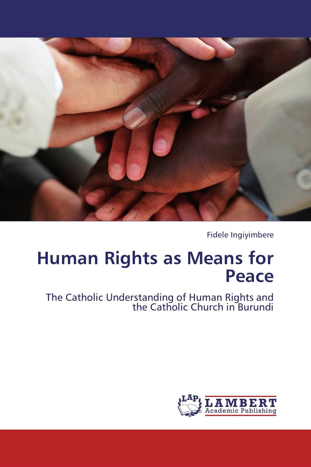 Human Rights as Means for Peace the application of global ethics to solve local improprieties