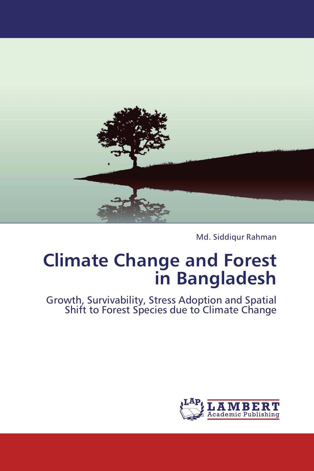 Climate Change and Forest in Bangladesh gnanasekar s and chandrasekhar c n carbon sequestration in multipurpose tree species at seedling stage