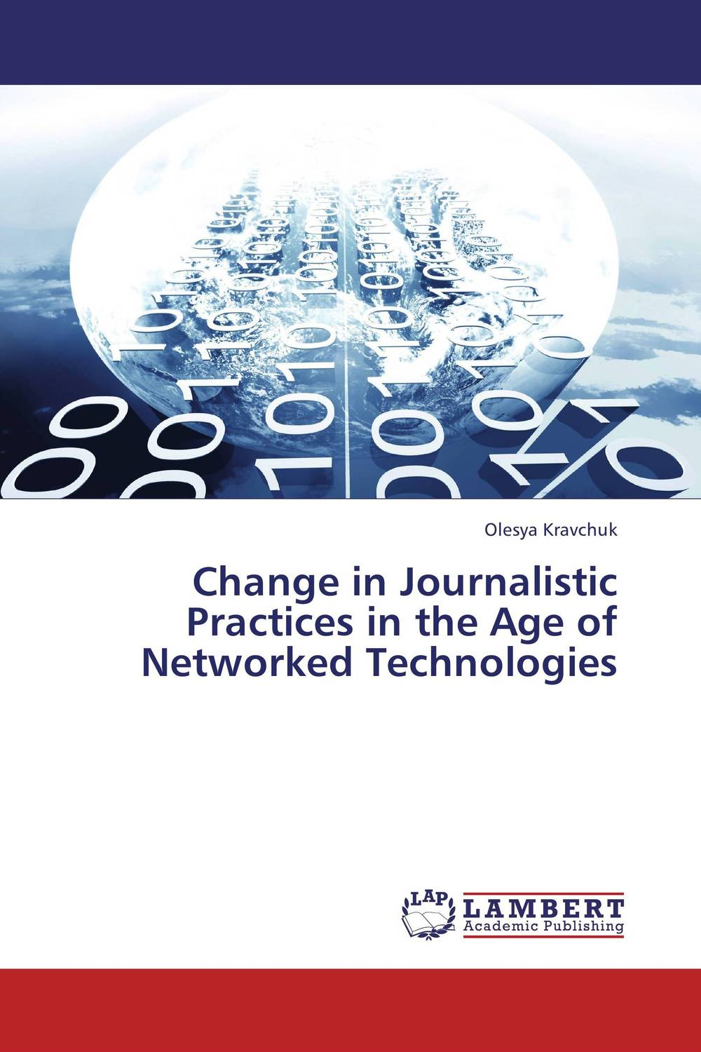 Change in Journalistic Practices in the Age of Networked Technologies the second media age