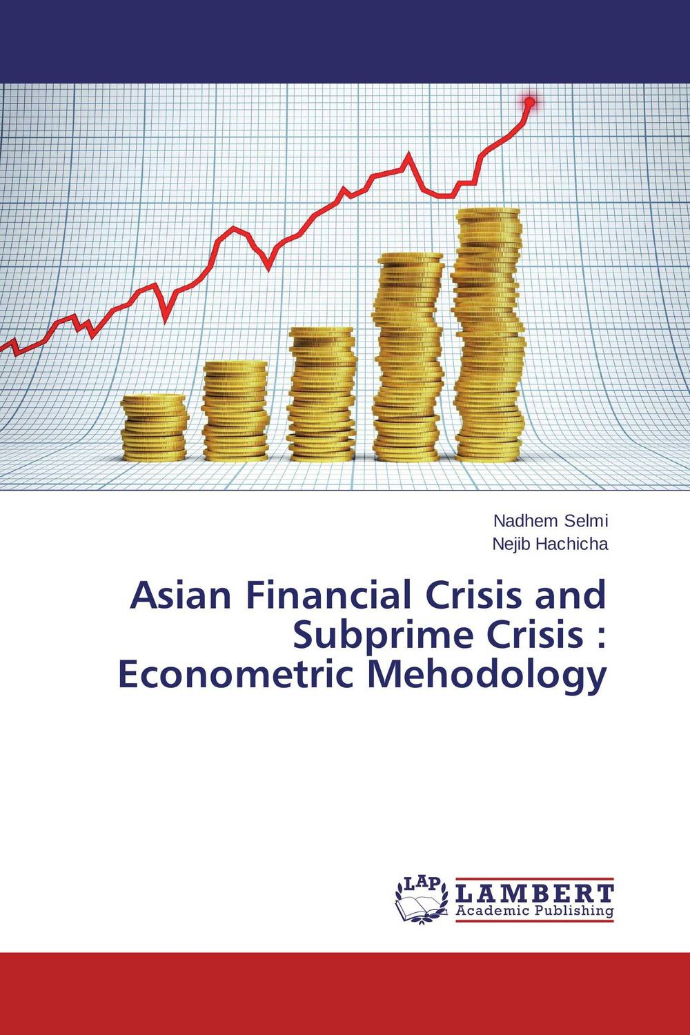 Asian Financial Crisis and Subprime Crisis : Econometric Mehodology купить