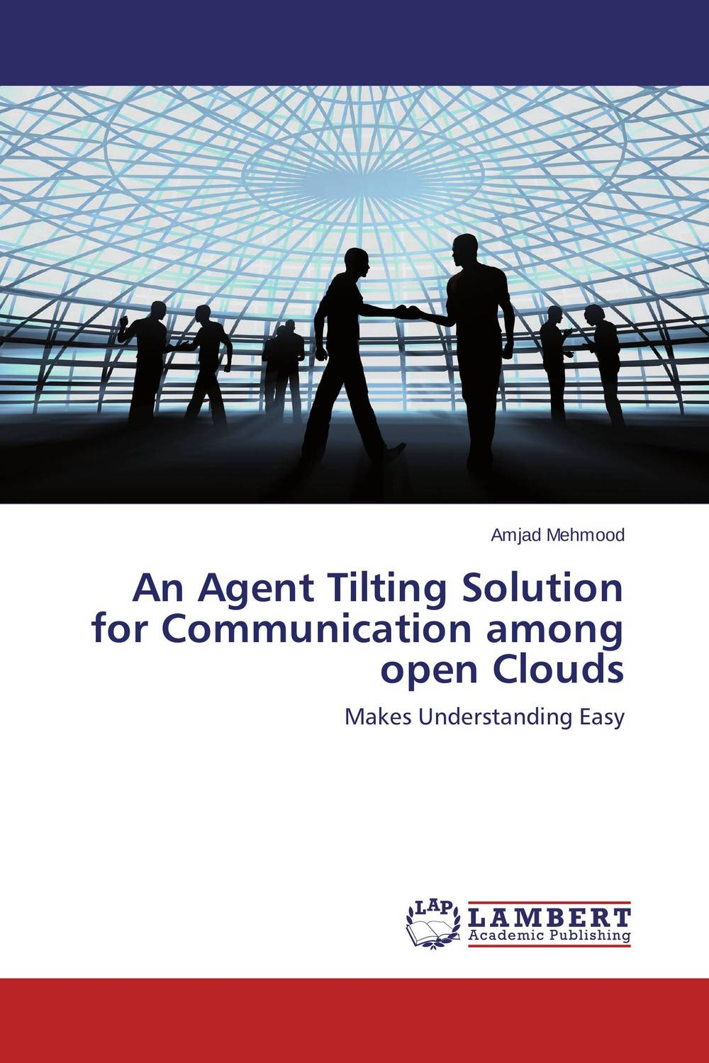 An Agent Tilting Solution for Communication among open Clouds physical recovery agent