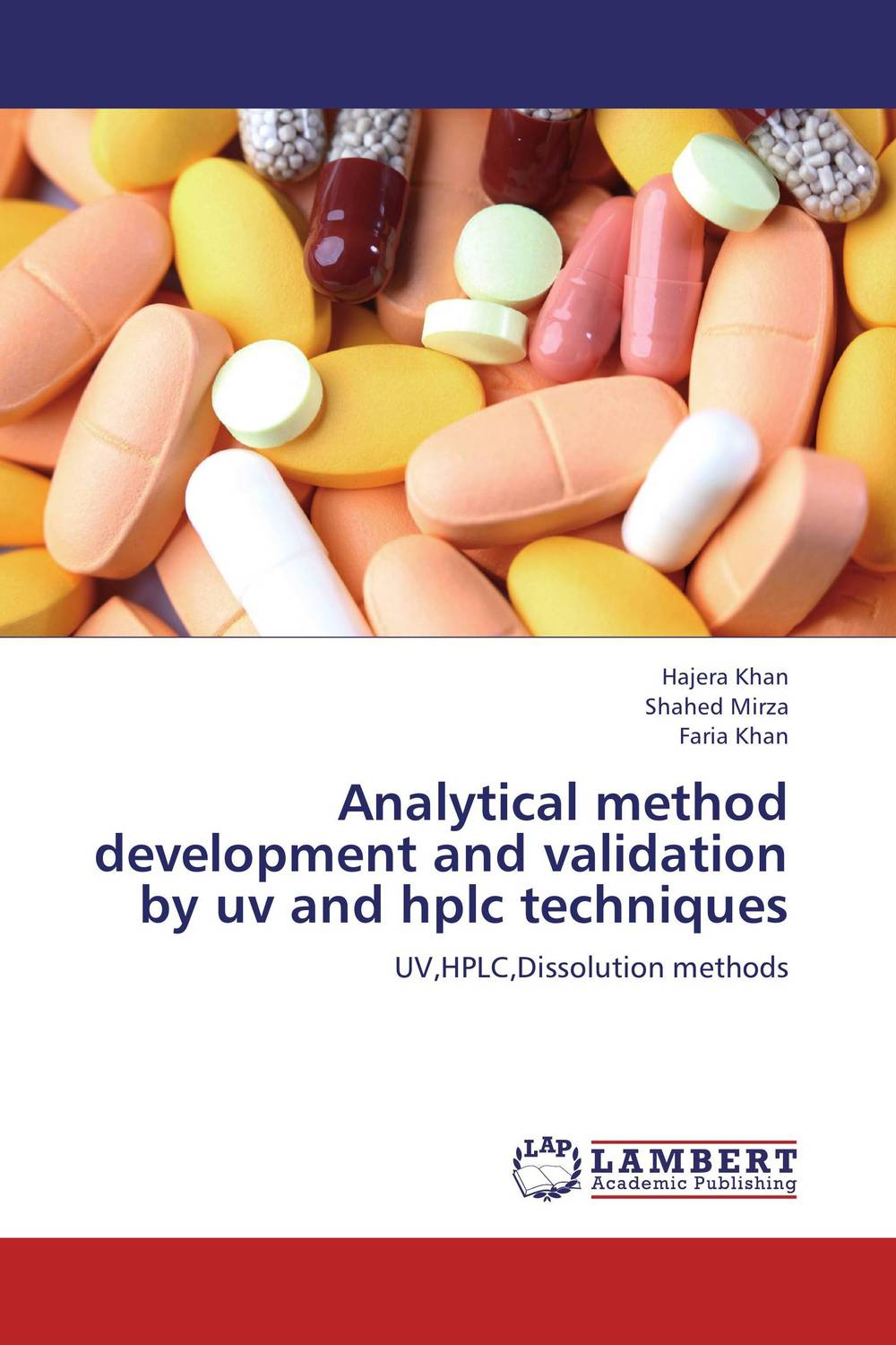 Analytical method development and validation by uv and hplc techniques analytical method development