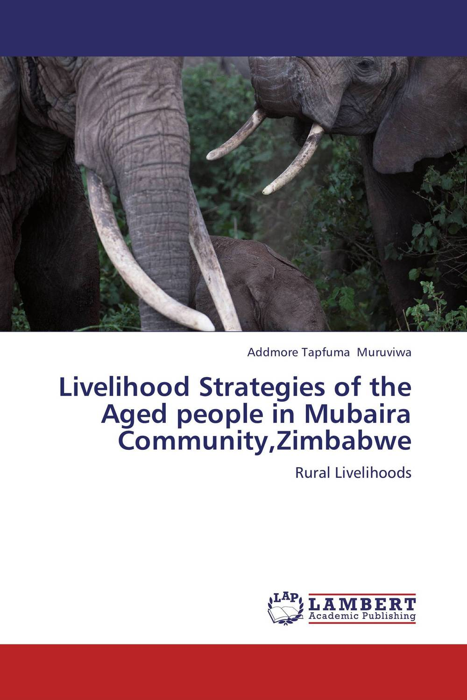 Livelihood Strategies of the Aged people in Mubaira Community,Zimbabwe changes in livelihood strategies