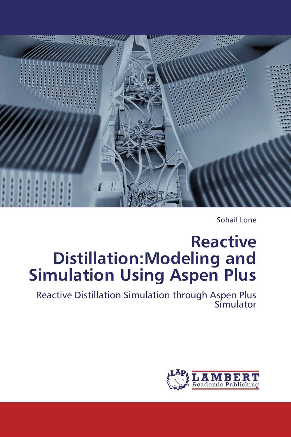 Reactive Distillation:Modeling and Simulation Using Aspen Plus купить