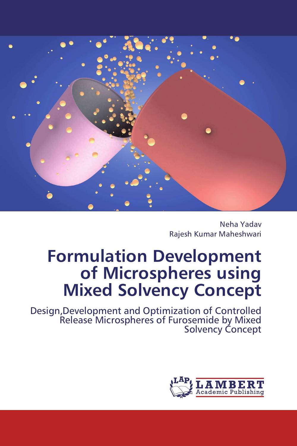 Formulation Development of Microspheres using Mixed Solvency Concept formulation and evaluation of microspheres by mixed solvency concept