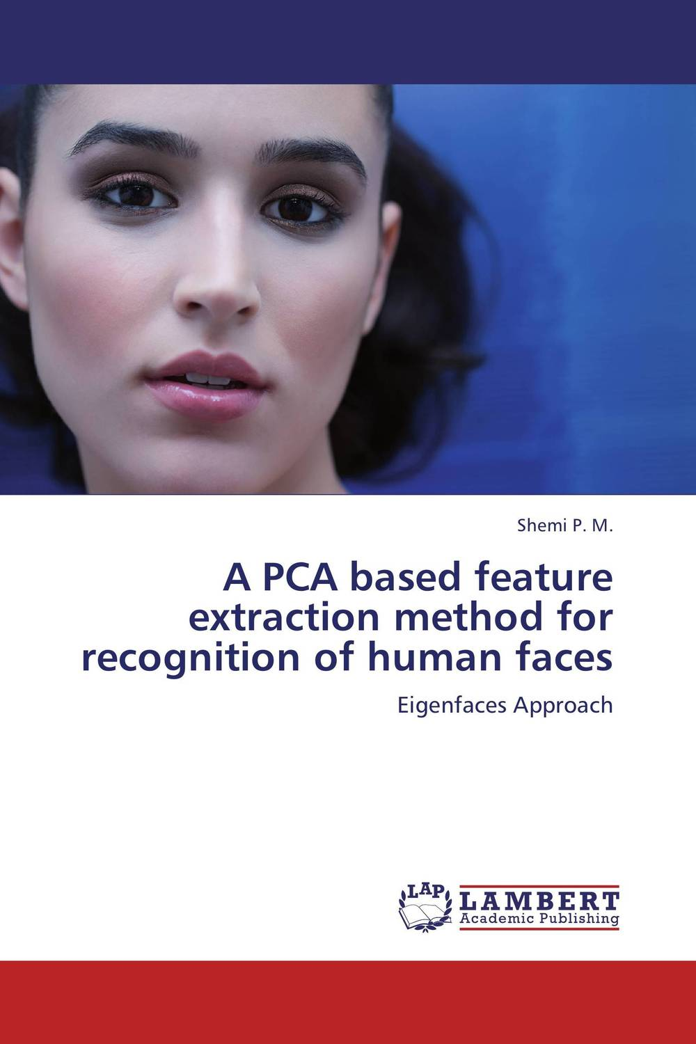 все цены на A PCA based feature extraction method for recognition of human faces онлайн