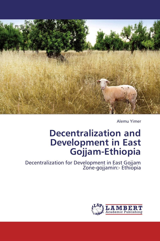 Decentralization and Development in East Gojjam-Ethiopia governance and development roles of community radio in ethiopia